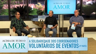Gambar cover Acima de Tudo o Amor - 28/1/17 - A solidariedade dos coordenadores voluntários de eventos (bloco 3)