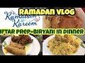 RAMADAN VLOG || IFTAR PREP || BIRYANI IN DINNER || PAKISTANI YOUTUBER