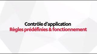 PSB : Contrôle d'application – Règles prédéfinies & fonctionnement