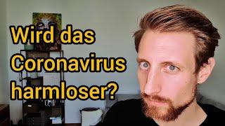 Wird das Coronavirus harmloser?