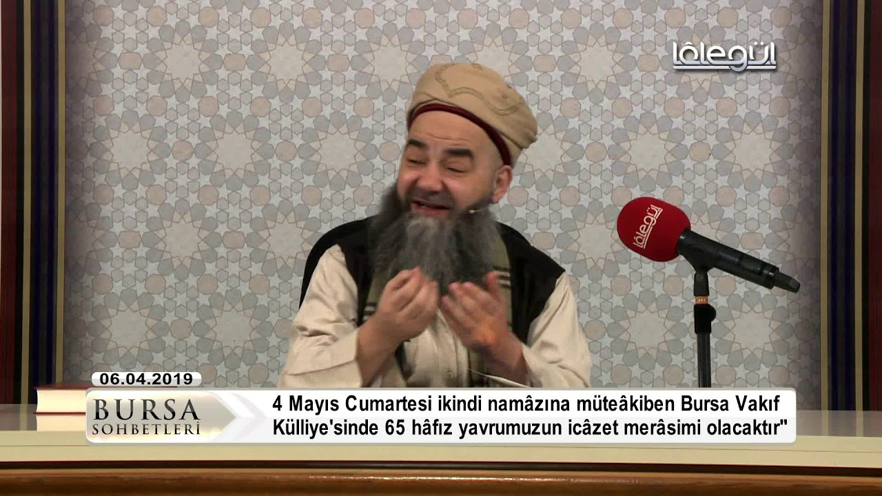 6 Nisan 2019 Tarihli Bursa Sohbeti - Cübbeli Ahmet Hocaefendi Lâlegül TV