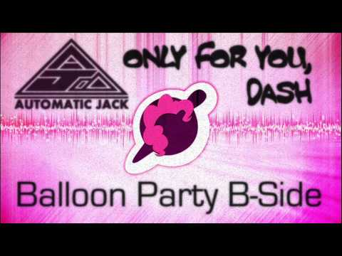 ΛUTOMΛTIC JΛCK - Only For You, Dash (Balloon Party B-Side)