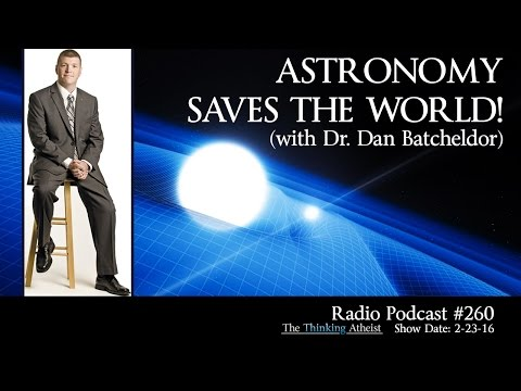 Astronomy Saves the World (with Dr. Dan Batcheldor)