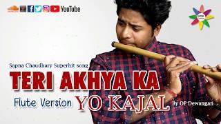 TERI AAKHYA KA YO KAJAL FLUTE VERSION By OP Dewangan Ft Sapna Chaudhary