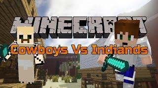 Minecraft: Cowboys And Indians w/Deata! Osa 1/2 - INTIAANIPÄÄLLIKKÖ DEATA!