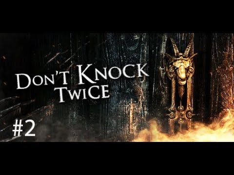 Don't Knock Twice   Part 2, I insult Welsh people & many beeps (gameplay, play through, let's play)