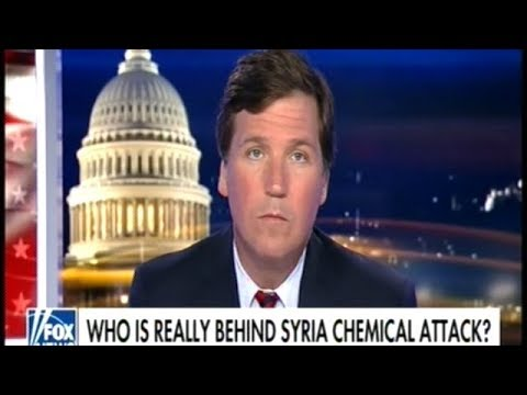 """Tucker Continues To Ask """"WHO IS REALLY BEHIND THE SYRIA CHEMICAL ATTACK?"""""""