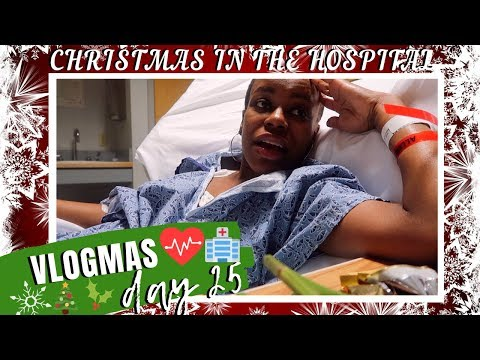 christmas-day-in-the-hospital-(vlogmas-day-25)- -uneak-tershai