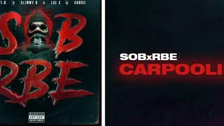 SOB X RBE   Carpoolin' Official Audio