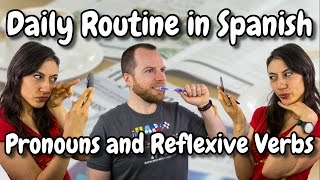 Talk About Your Daily Routine in Spanish || Use Reflexive Verbs and Pronouns