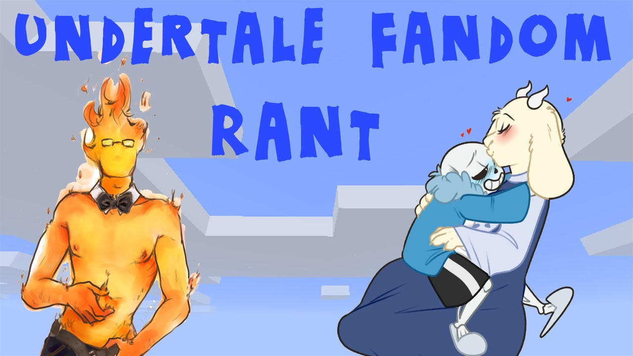 What I hate about the Undertale Fandom