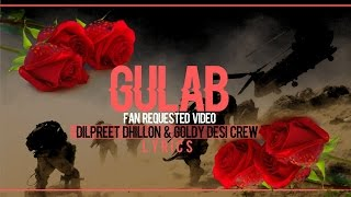 Gulab | Lyrics |Dilpreet Dhillon ft. Goldy Desi Crew | Latest Punjabi Songs 2015 | Syco TM