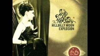Hillbilly Moon Explosion - Trouble and Strife