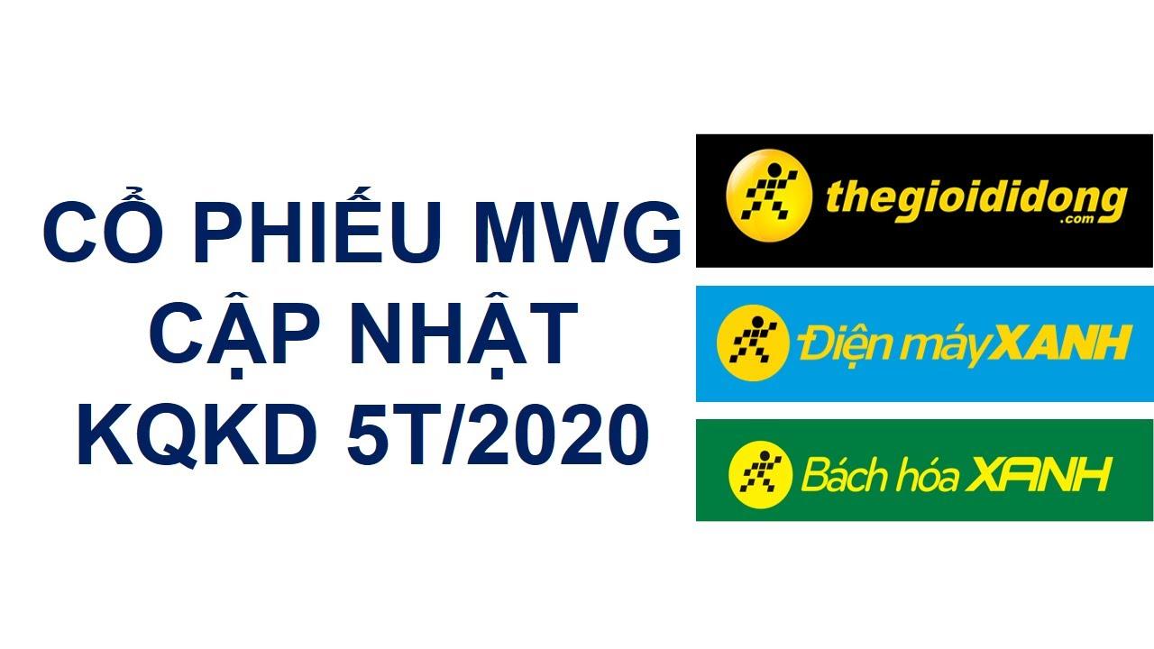 Cổ phiếu MWG - cập nhật KQKD 5T/2020