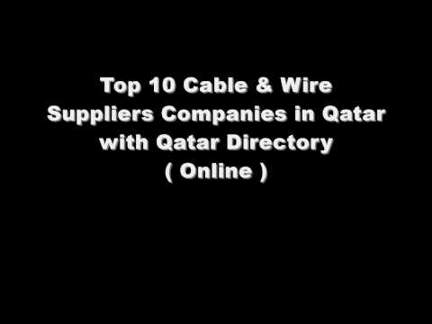 Top 10 Cable & Wire Suppliers Companies in Doha, Qatar with Qatar Directory ( Online )