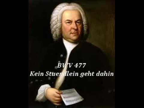 Johann Sebastian Bach BWV 477 - Kein Stuendlein geht dahin