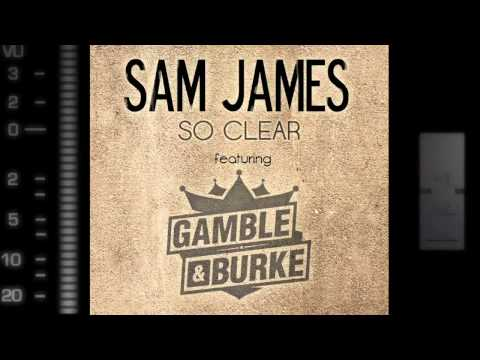 Sam James feat Gamble & Burke - So Clear (As heard on the Lifetime film Sexting in Suburbia)