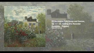 25 Norwegian Folk Songs and Dances, Op. 17 - 20. Halling For Recorder Ensemble - Papalin
