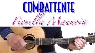 COMBATTENTE - FIORELLA MANNOIA - DIVERTIAMOCI CON LA CHITARRA
