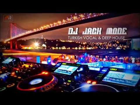 Turkish Vocal & Deep House Set VOL 1  Mixed By Dj Jack Mode