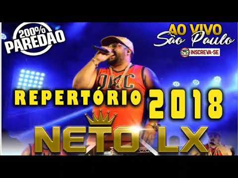 NETO LX 2018 REPERTÓRIO EXCLUSIVO 👌 | SÓ AS TOPS | AO VIVO EM SÃO PAULO 200% 🔈 PAREDÃO