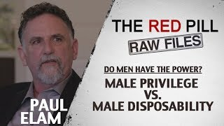 Do Men Have The Power? Male Privilege vs. Male Disposability  | Paul Elam #RPRF