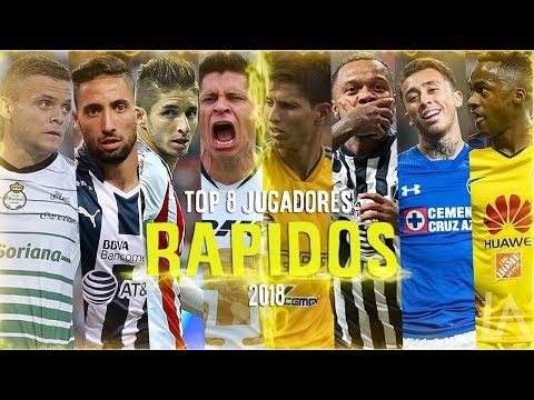 TOP 8 Los Jugadores Más RÁPIDOS LIGA MX - 2018