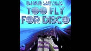 DJ Kue - Too Fly For Disco