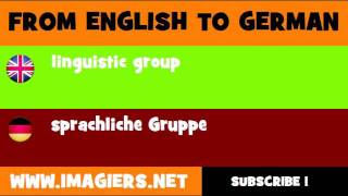 FROM ENGLISH TO GERMAN = linguistic group