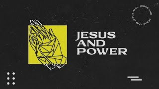 Sunday Service 11th April | Jesus and Power