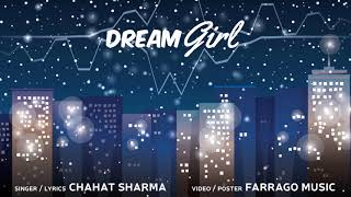 DREAM GIRL ( A TRUE STORY ) Chahat Sharma 2019