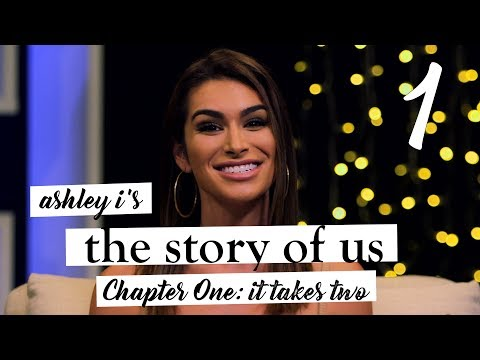 Ashley I's The Story of Us | Chapter One | It Takes Two