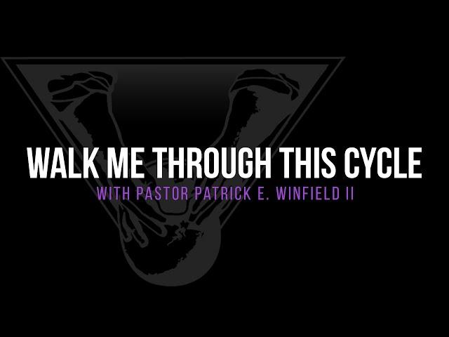 WALK ME THROUGH THIS CYCLE