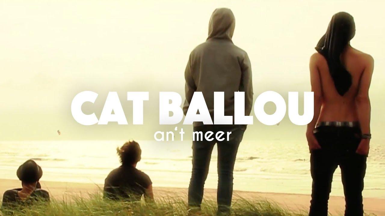 Download CAT BALLOU - AN'T MEER (Offizielles Video)