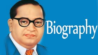 Dr. Babasaheb Ambedkar - Biography