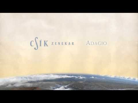 Csík Zenekar - Adagio