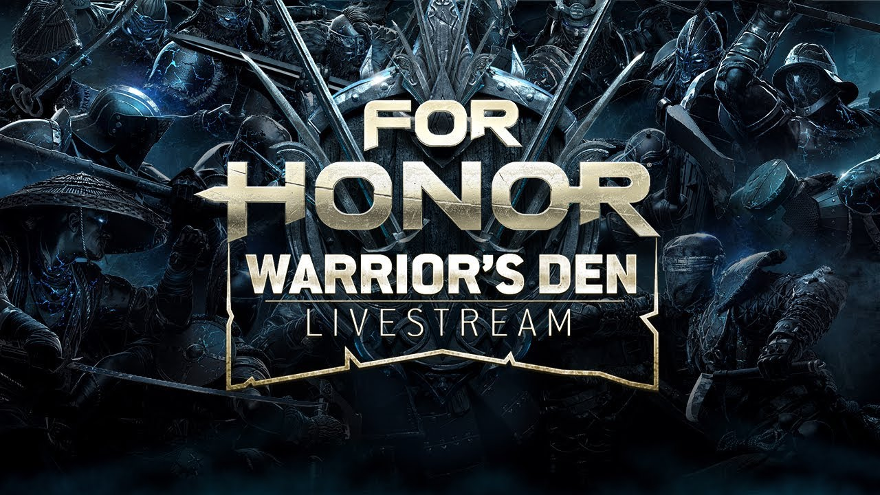 For Honor: Warrior's Den LIVESTREAM August 30 2018