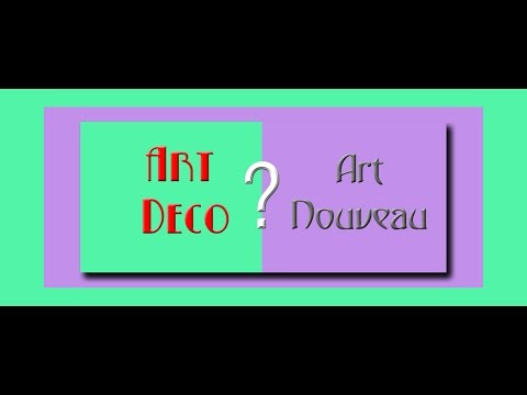Discover the Difference - Art Deco and Art Nouveau HD