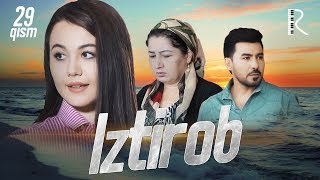 Iztirob (o'zbek serial) | Изтироб (узбек сериал) 29-qism