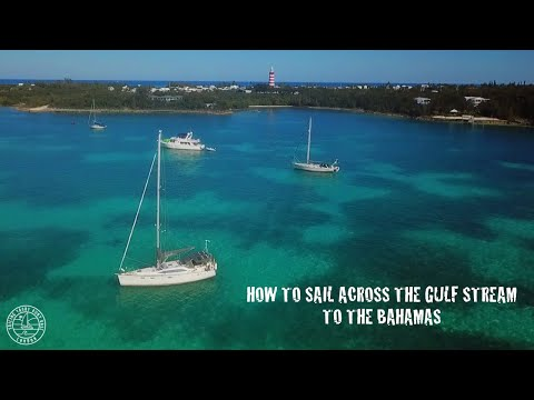 How to sail across the Gulf Stream to the Bahamas