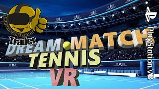 Dream Match Tennis VR Gameplay Trailer   PlayStation 4   PS4 VR   PSVR  