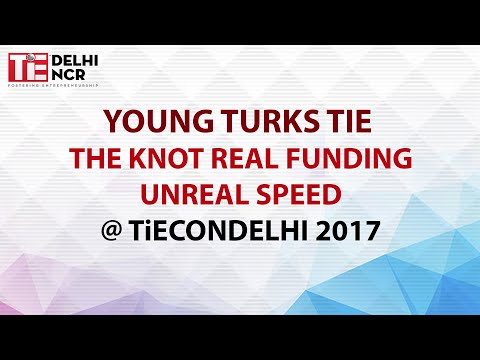 Young Turks Tie The Knot Real Funding unreal Speed @ TiEconDelhi 2017