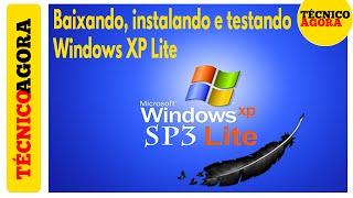 Baixando, instalando e testando o Windows XP mais leve do mundo.