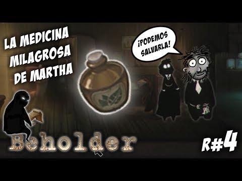 ¡LA MEDICINA MILAGROSA DE MARTHA! :O | BEHOLDER R#4 | Gameplay Español | Let´s Play