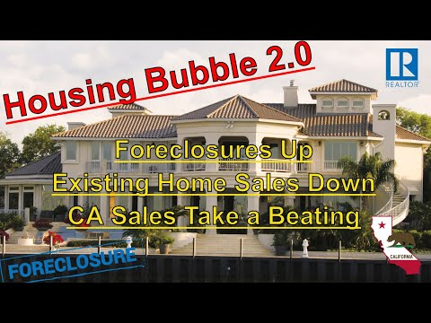 Housing Bubble 2.0 - Foreclosures Up - Existing Home Sales Down - CA Sales Take A Beating