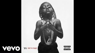 YG - Twist My Fingaz (Audio)