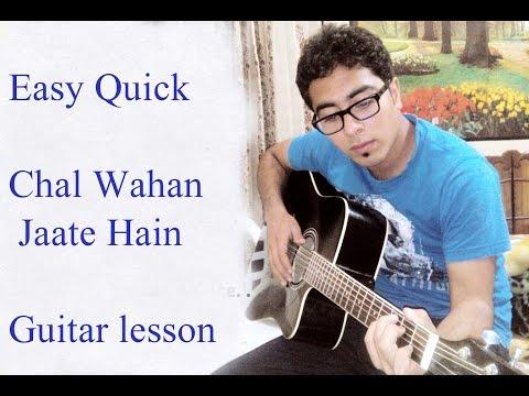 Chal Wahan Jaate Hain - Guitar lesson -  Arijit Singh