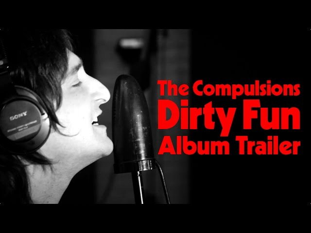 The Compulsions - Dirty Fun Album Trailer
