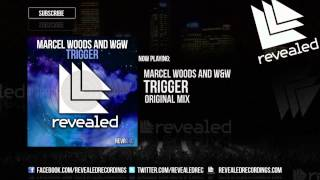 Marcel Woods and W&W - Trigger [OUT NOW]