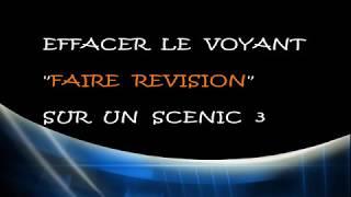 """Effacer le voyant """"faire révision"""" sur un(e) RENAULT Scenic/Mégane 3"""